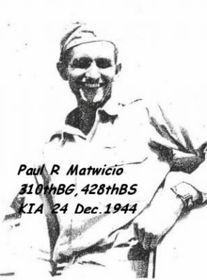 Lt Paul R Matwicio, KIA 24 Dec.1944