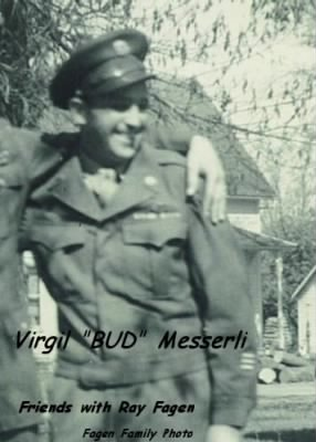 "Virgil ""BUD"" Messerli, Friends with RAY Fagen, most likely from ARMY Training, 1943"