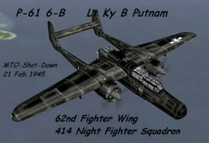 Lt Ky B Putman was shot-down in P-61 21 Feb. 1945 PO Valley, Italy (and survived)
