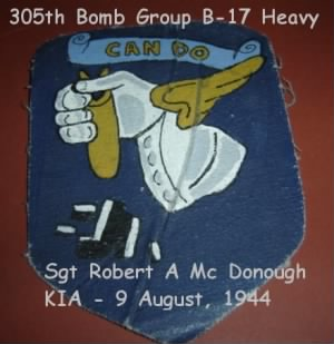 305th Bomb Group, Heavy - B-17 G Sgt Robt. A Mc Donough, KIA 9 Aug. 1944