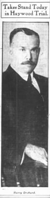 6/5/1907 - Harry Orchard